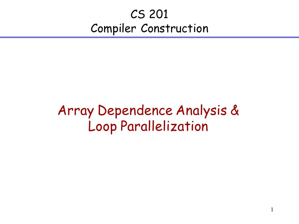 Goal: Identify loops whose iterations can be executed in parallel on different processors of a shared-memory multiprocessor system.