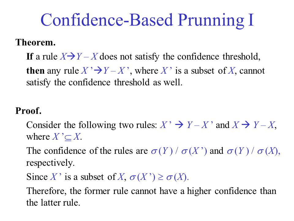 Confidence-Based Prunning I Theorem.