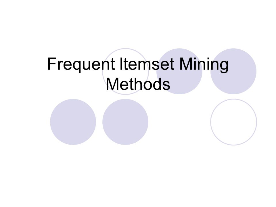 Frequent Itemset Mining Methods