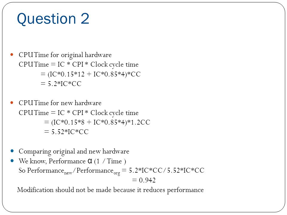Question 3 Consider two different implementations, I1 and I2, of the same instruction set.