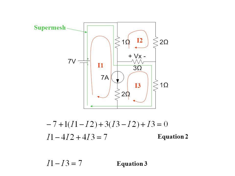 Equation 2 I1 I2 I3 Supermesh Equation 3