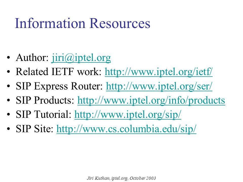 Jiri Kuthan, iptel.org, October 2003 Information Resources