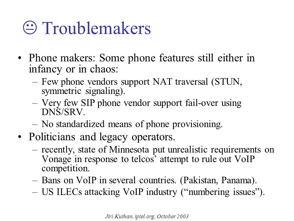 Jiri Kuthan, iptel.org, October 2003  NAT Traversal NATs popular because they conserve IP address space and help residential users to save money char