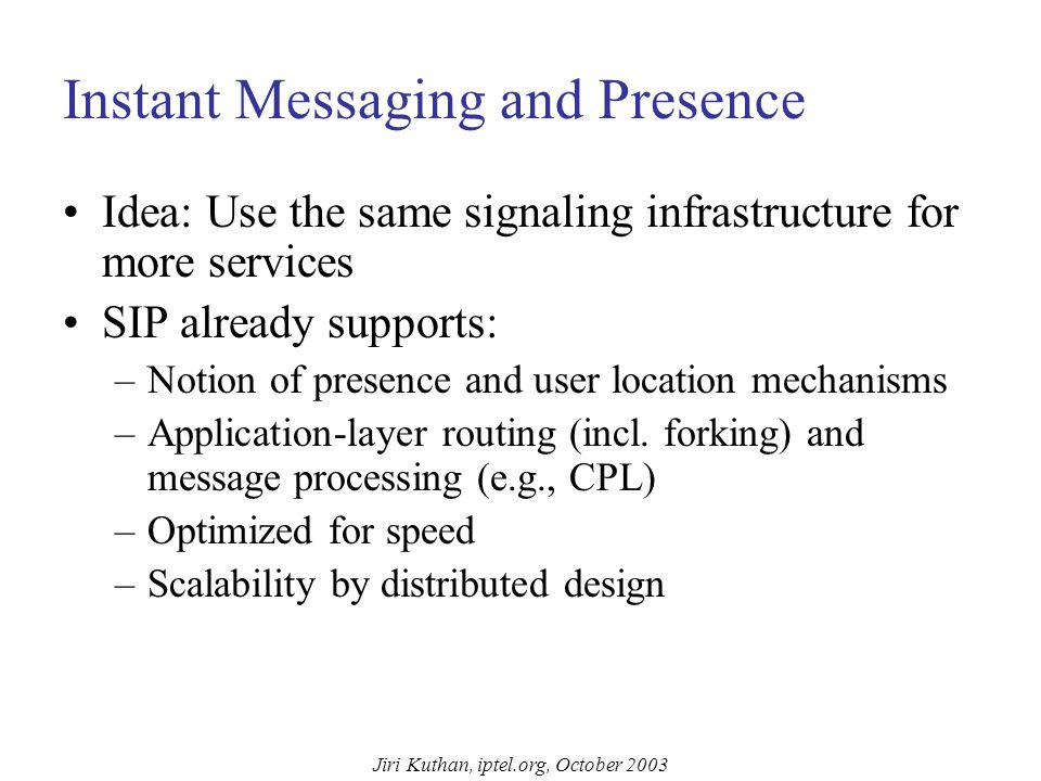 Jiri Kuthan, iptel.org, October 2003 Answering Machine Old-times behavior: set-up number of rings, plug-in, if you do not answer the machine will Easy