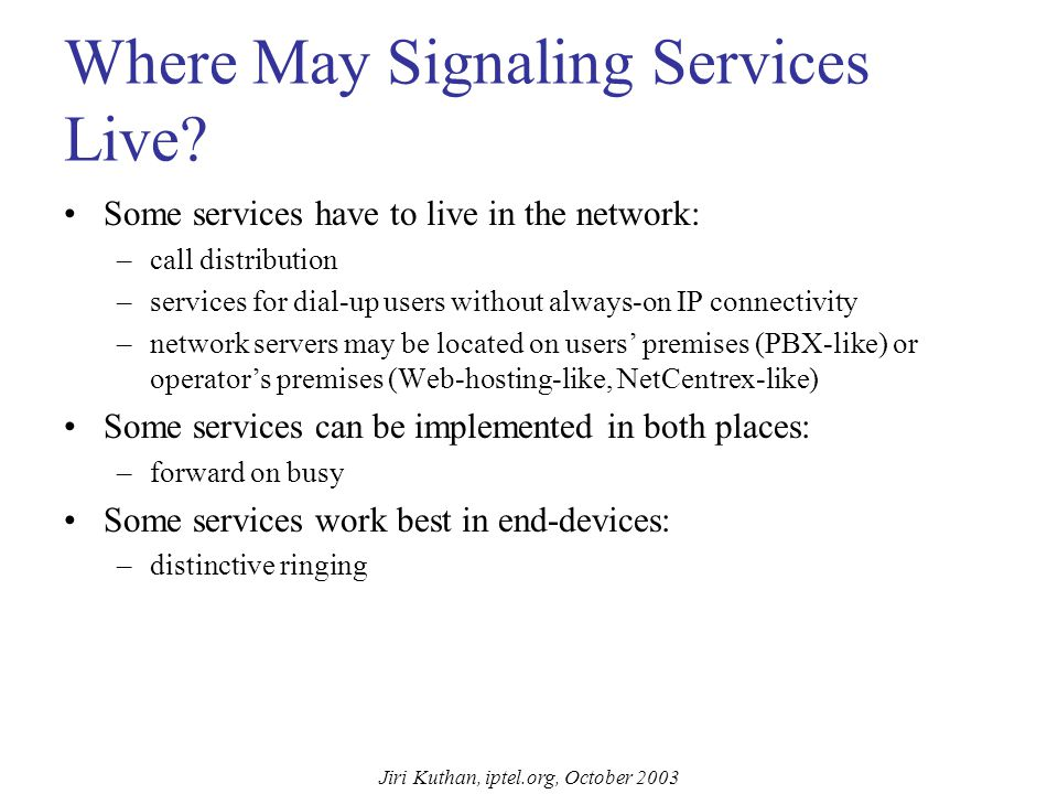 Jiri Kuthan, iptel.org, October 2003 Call Processing Logic Example #1 INVITE jku Jku's call processing logic: If ($caller is in {Jane, Bob}) proxy to