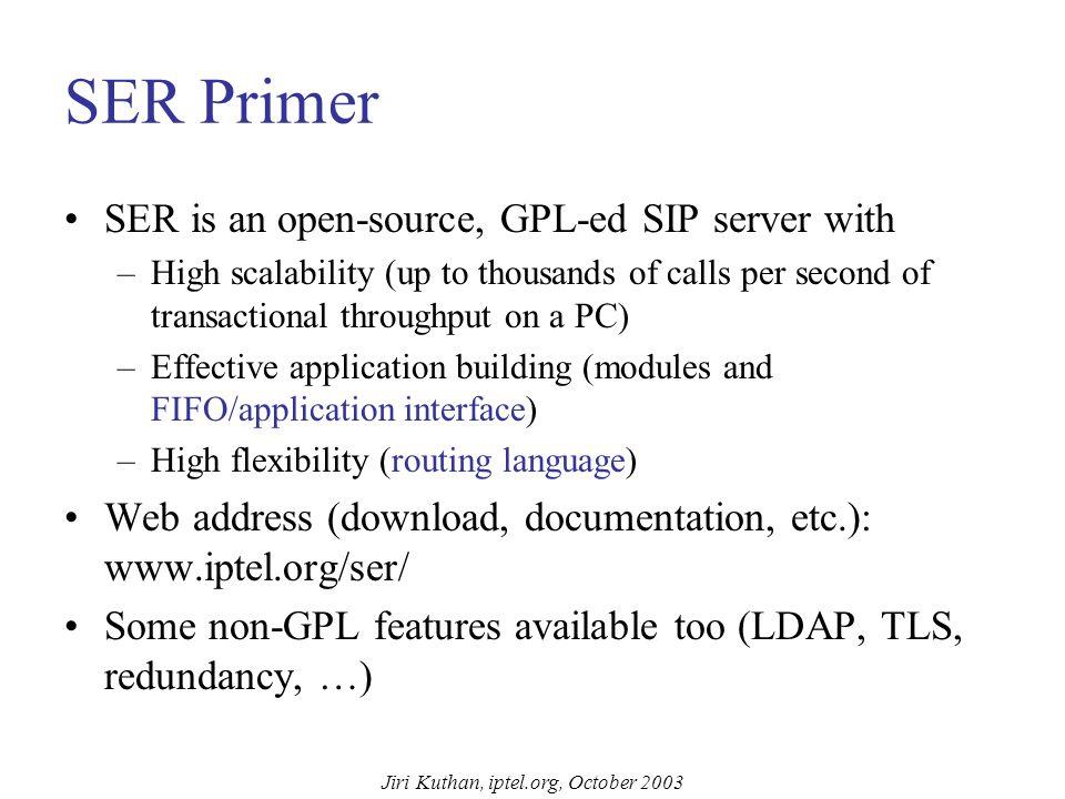 Jiri Kuthan, iptel.org, October 2003 SIP Express Router (SER)