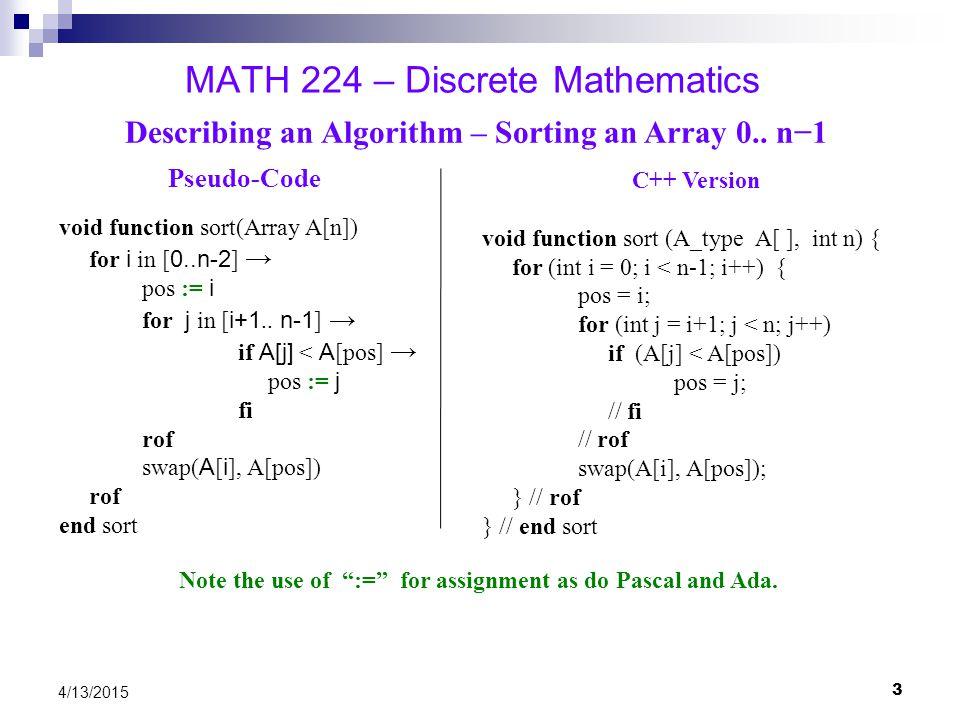 4 4/13/2015 MATH 224 – Discrete Mathematics Describing an Algorithm – Insertion Sort Array 0..