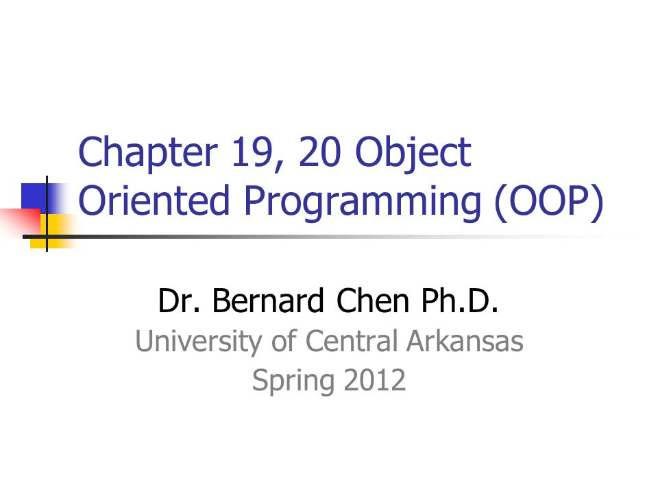 Chapter 19, 20 Object Oriented Programming (OOP) Dr.