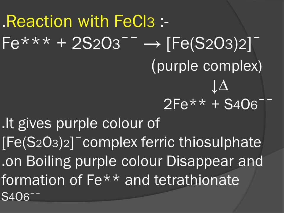 (5)PerSulphate S 2 O 8 ˉˉ: All Reactions of S 2 O 8 ˉˉon cold is – ve (negative) No reaction occur.Dry Test: S 2 O 8 ˉˉ + H 2 O (▲)→SO 4 ˉˉ + H 2 SO 4 +[O] ↓HCl ↑ Cl 2