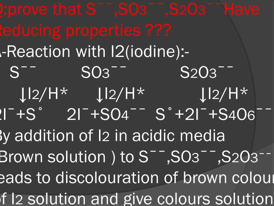 Q:prove that Sˉˉ,SO 3 ˉˉ,S 2 O 3 ˉˉHave Reducing properties ??.