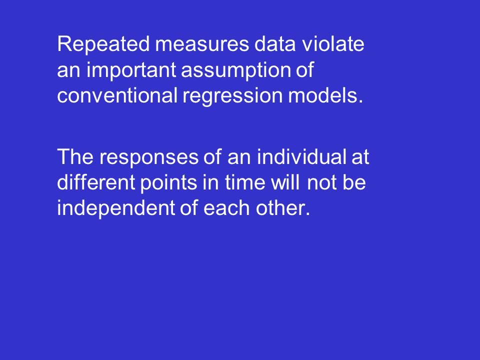 Repeated measures data violate an important assumption of conventional regression models.
