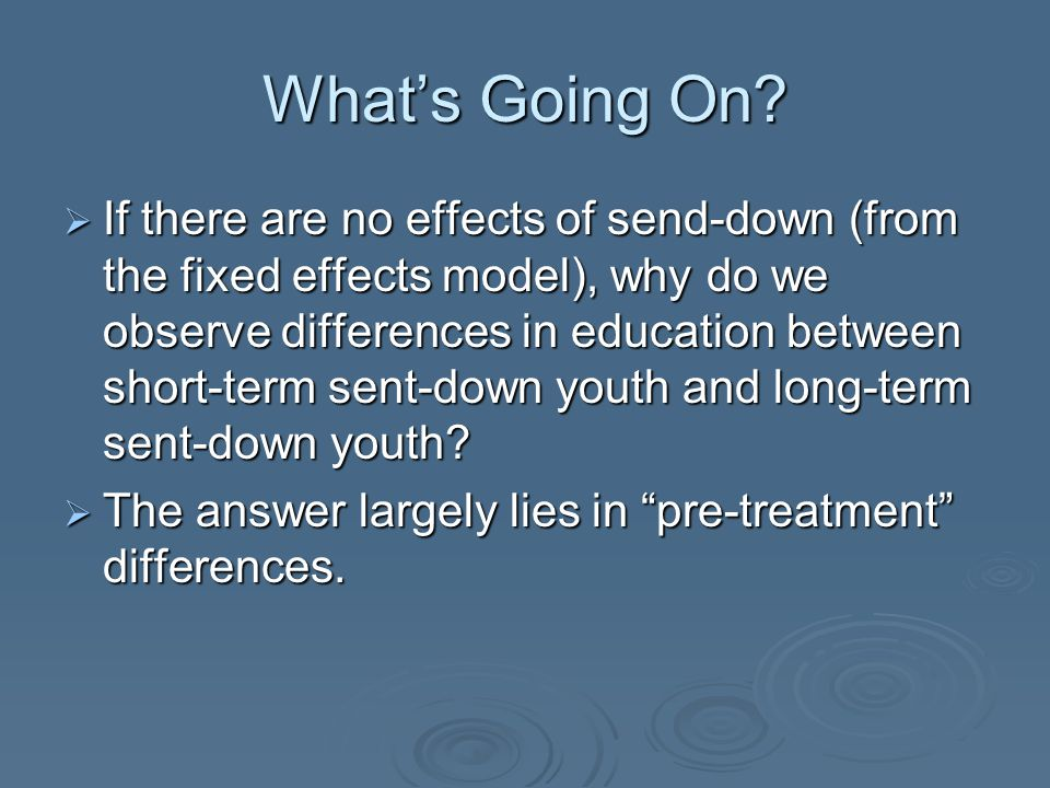 What's Going On?  If there are no effects of send-down (from the fixed effects model), why do we observe differences in education between short-term