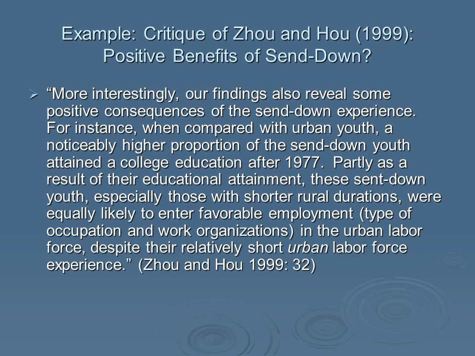 "Example: Critique of Zhou and Hou (1999): Positive Benefits of Send-Down?  ""More interestingly, our findings also reveal some positive consequences o"
