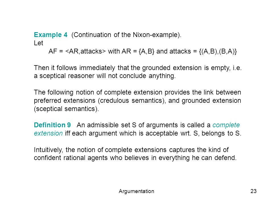 Argumentation23 Example 4 (Continuation of the Nixon-example).