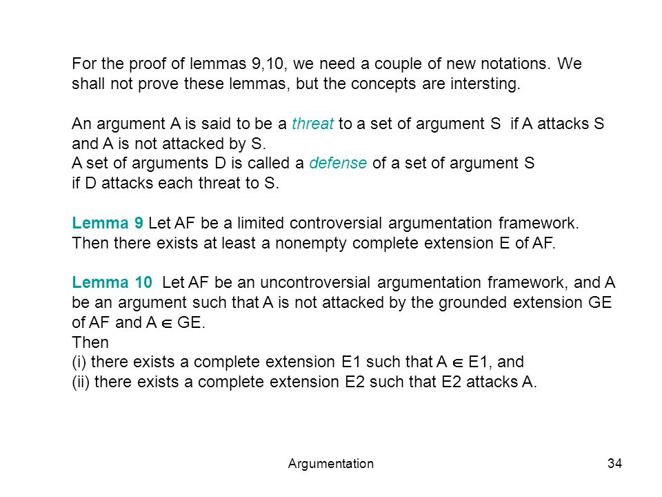 Argumentation34 For the proof of lemmas 9,10, we need a couple of new notations.