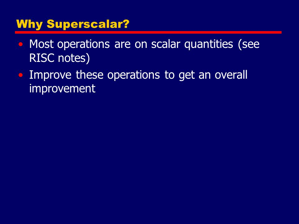 Why Superscalar.