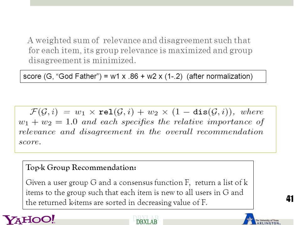 Consensus Function and Problem Definition A weighted sum of relevance and disagreement such that for each item, its group relevance is maximized and g