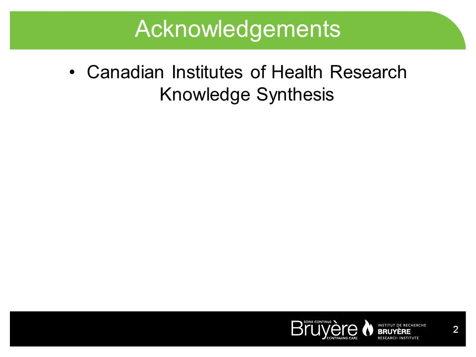 2 Acknowledgements Canadian Institutes of Health Research Knowledge Synthesis