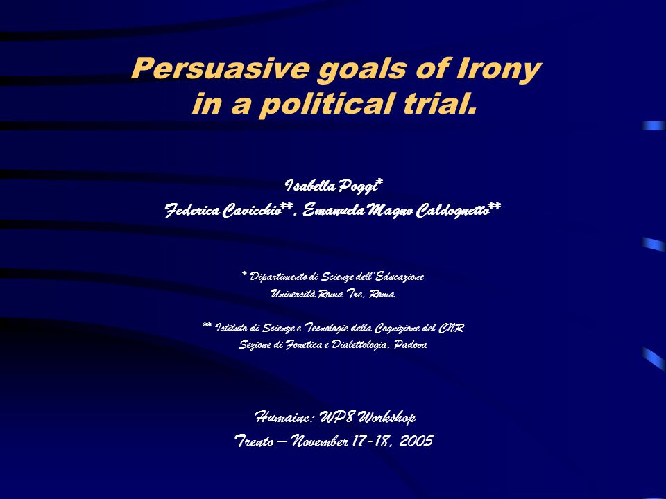A trial as a case of persuasive discourse According to classical rhetoric, which distinguished among deliberative, judiciary and epideictic rhetoric, a trial is a typical case of persuasion.