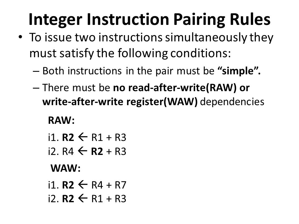 Instruction Issue for Floating Point Unit The rules of how floating-point (FP) instructions get issued on the Pentium processor are : 1.FP instructions do not get paired with integer instructions.