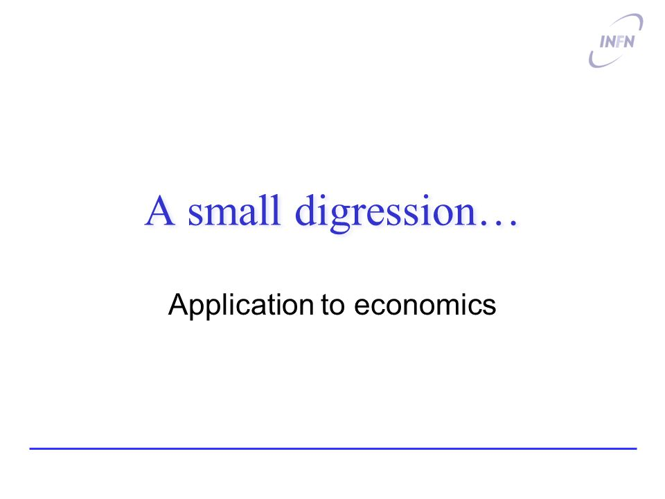 A small digression… Application to economics