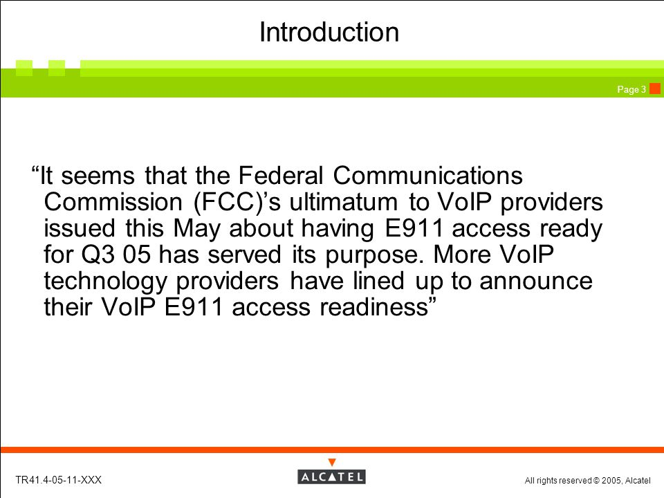 All rights reserved © 2005, Alcatel TR41.4-05-11-XXX Page 4 'NENA i2' VoIP E911step Overview with new elements NEW !
