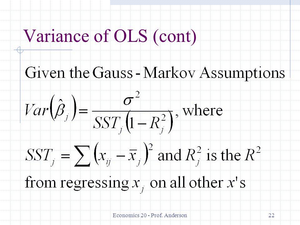 Economics 20 - Prof. Anderson22 Variance of OLS (cont)