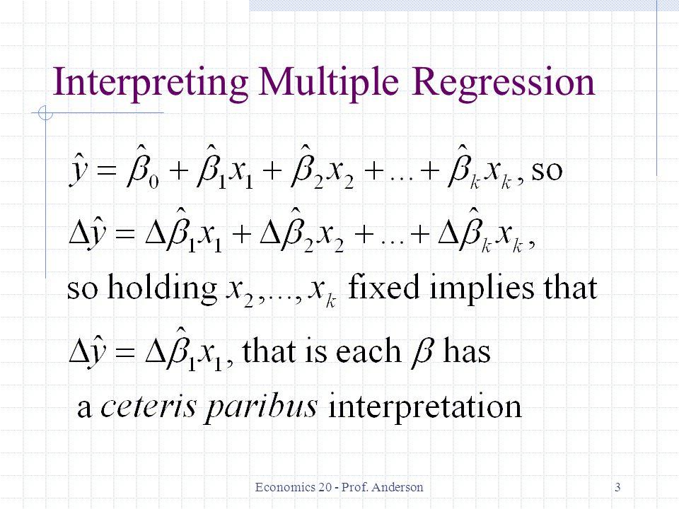 Economics 20 - Prof. Anderson3 Interpreting Multiple Regression