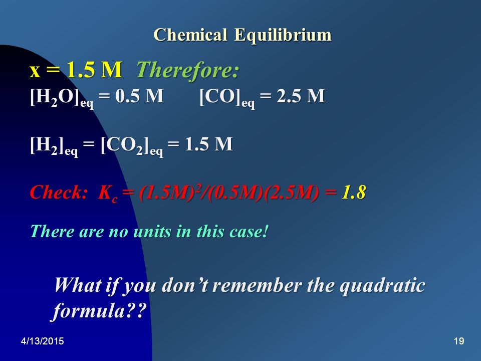 4/13/201518 Chemical Equilibrium What is 'x'.