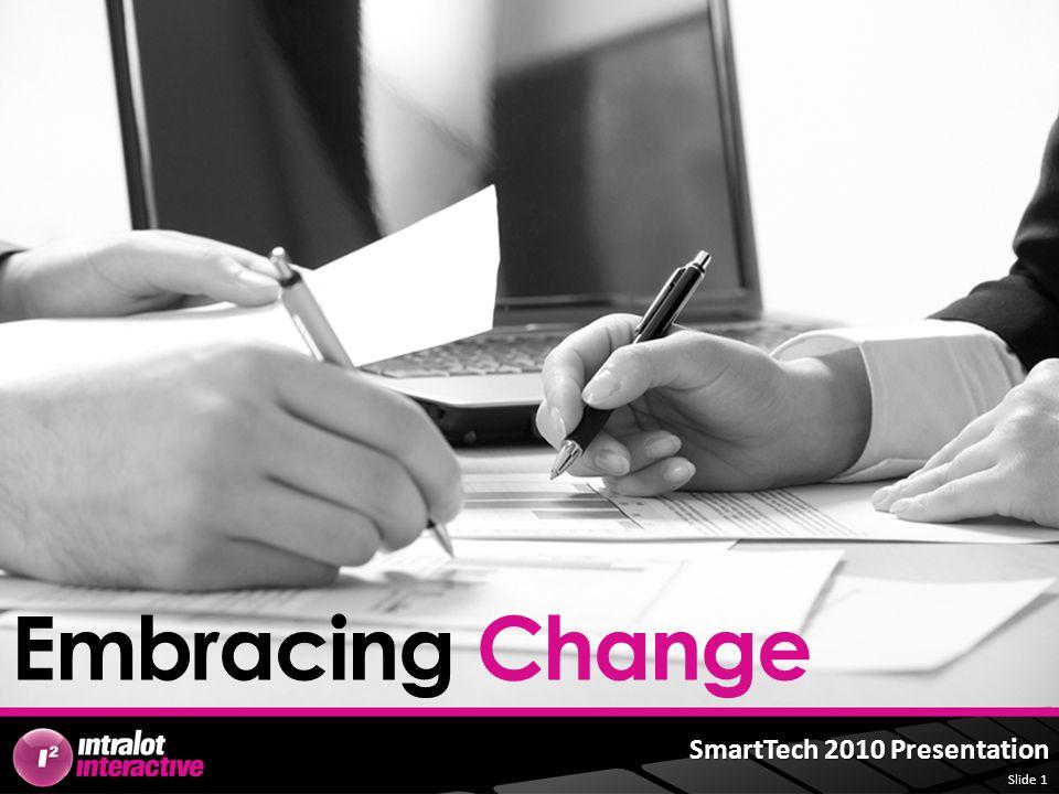 Slide 1 SmartTech 2010 Presentation Embracing Change