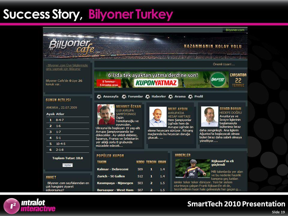 Slide 19 SmartTech 2010 Presentation Success Story, Bilyoner Turkey