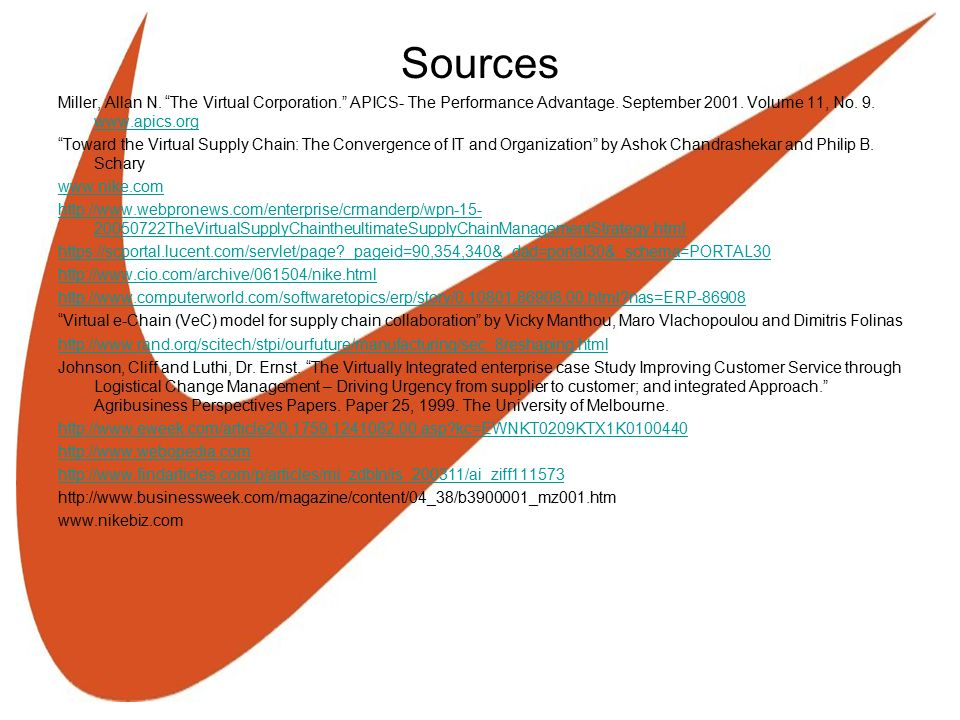 Sources Miller, Allan N. The Virtual Corporation. APICS- The Performance Advantage.