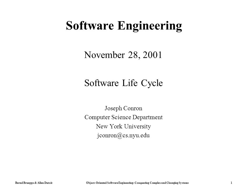 Bernd Bruegge & Allen Dutoit Object-Oriented Software Engineering: Conquering Complex and Changing Systems 32 Frequency Change and Software Lifeycle  PT = Project Time, MTBC = Mean Time Between Change  Change rarely occurs (MTBC >> PT):  Waterfall Model  All issues in one phase are closed before proceeding to the next phase  Change occurs sometimes (MTBC = PT):  Boehm's Spiral Model  Change occuring during a phase might lead to an iteration of a previous phase or cancellation of the project  Change is constant (MTBC << PT):  Issue-based Development (Concurrent Development Model)  Phases are never finished, they all run in parallel –Decision when to close an issue is up to management –The set of closed issues form the basis for the system to be developed