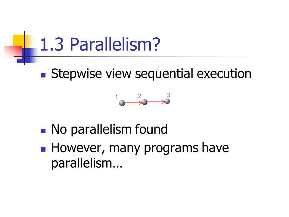 1.3 Parallelism.