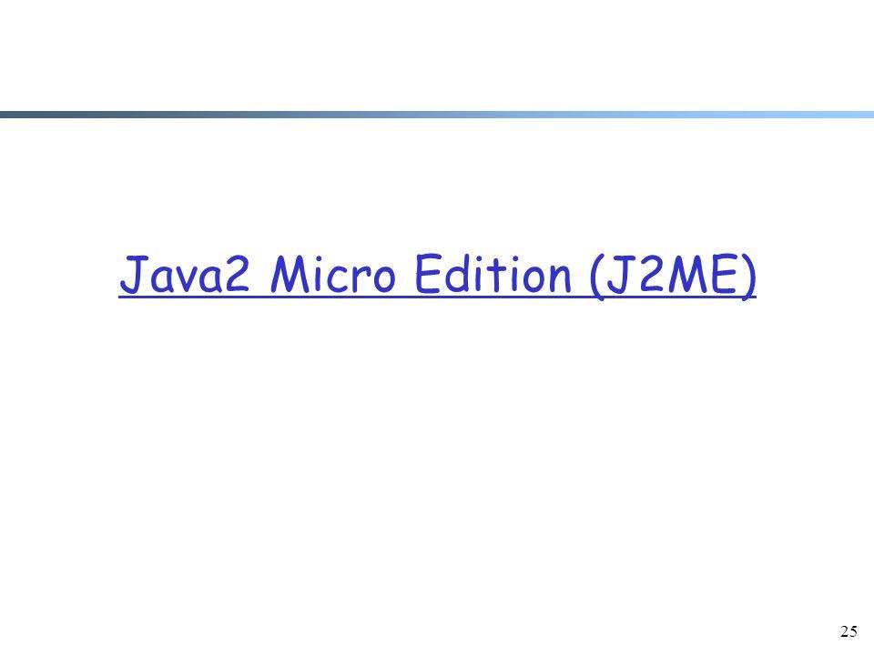 25 Java2 Micro Edition (J2ME)