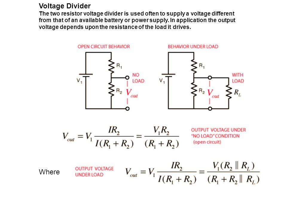Voltage Divider The two resistor voltage divider is used often to supply a voltage different from that of an available battery or power supply. In app