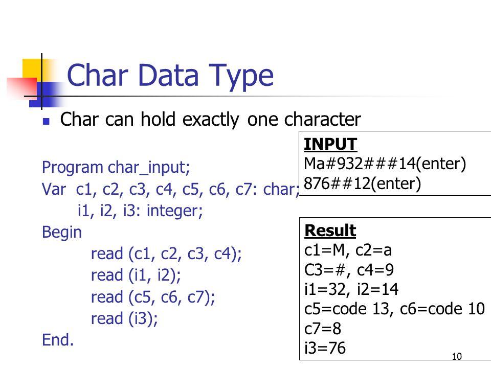 9 Comparison of ordinal-type False < True 3 < 60 ' A ' < ' S '