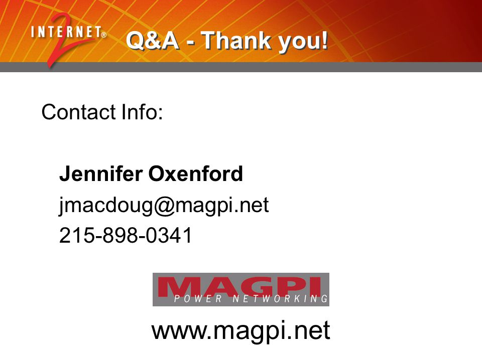 Q&A - Thank you! Contact Info: Jennifer Oxenford jmacdoug@magpi.net 215-898-0341 www.magpi.net