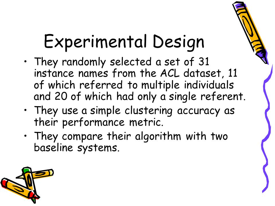 Experimental Design They randomly selected a set of 31 instance names from the ACL dataset, 11 of which referred to multiple individuals and 20 of which had only a single referent.