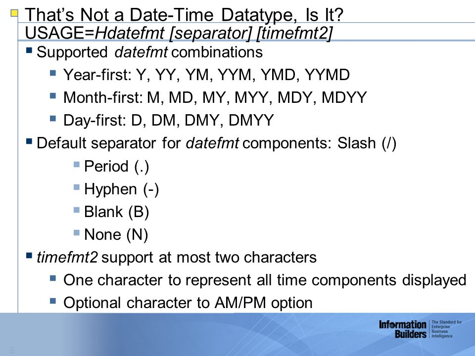 9 That's Not a Date-Time Datatype, Is It? USAGE=Hdatefmt [separator] [timefmt2]