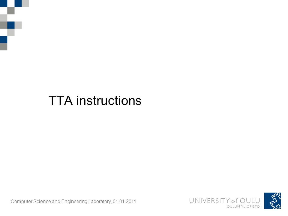 Computer Science and Engineering Laboratory, 01.01.2011 TTA instructions