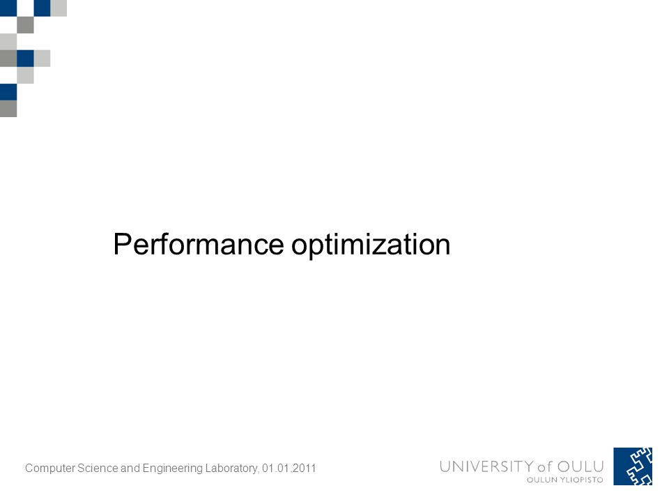 Computer Science and Engineering Laboratory, 01.01.2011 Performance optimization