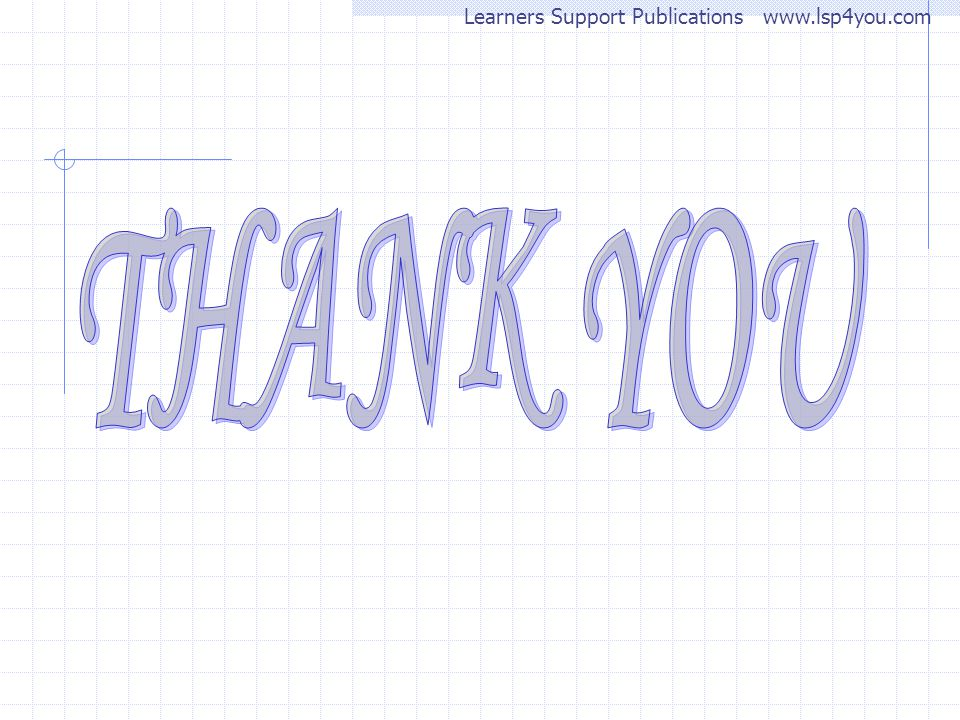 Learners Support Publications www.lsp4you.com