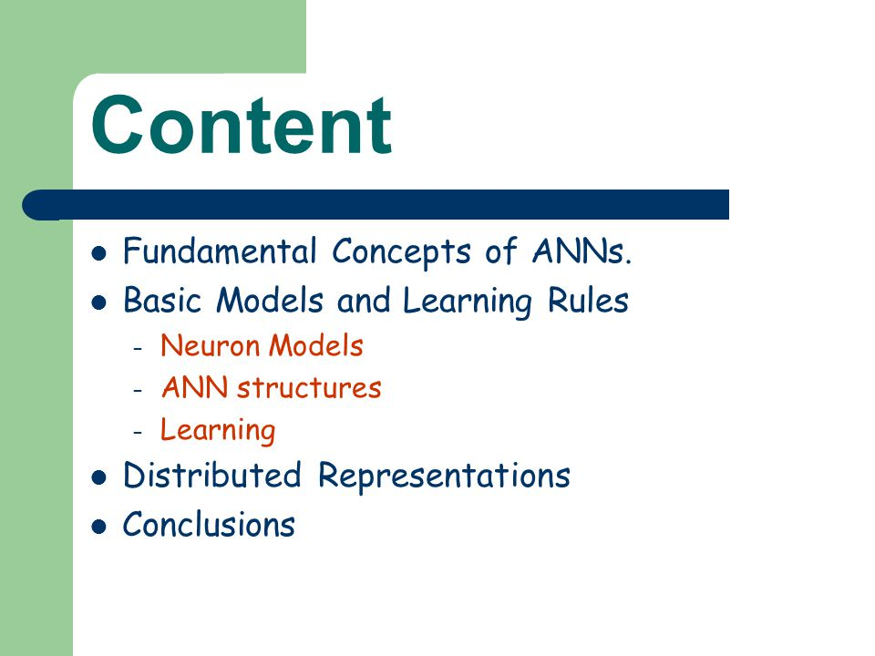 Learning Consider an ANN with n neurons and each with m adaptive weights.