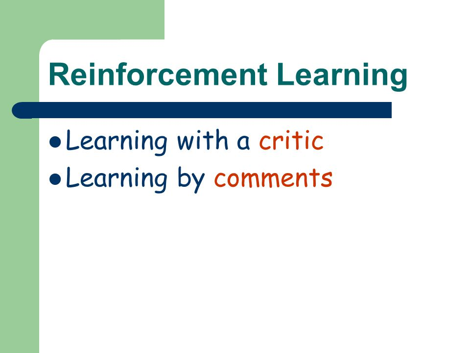 Reinforcement Learning Learning with a critic Learning by comments