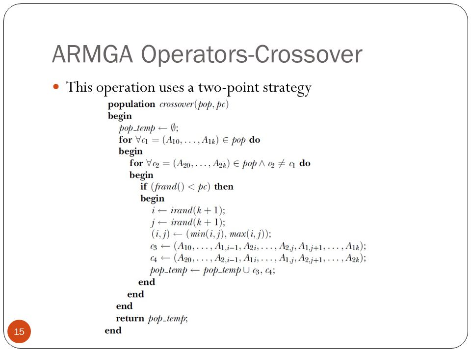 ARMGA Operators-Crossover This operation uses a two-point strategy 15