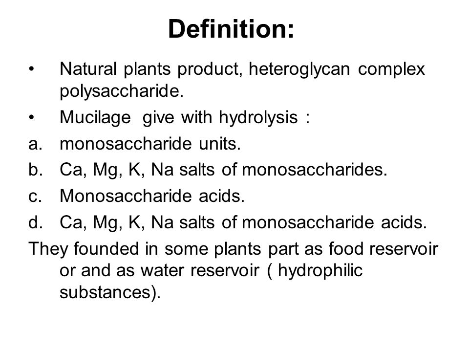 Definition: Natural plants product, heteroglycan complex polysaccharide.