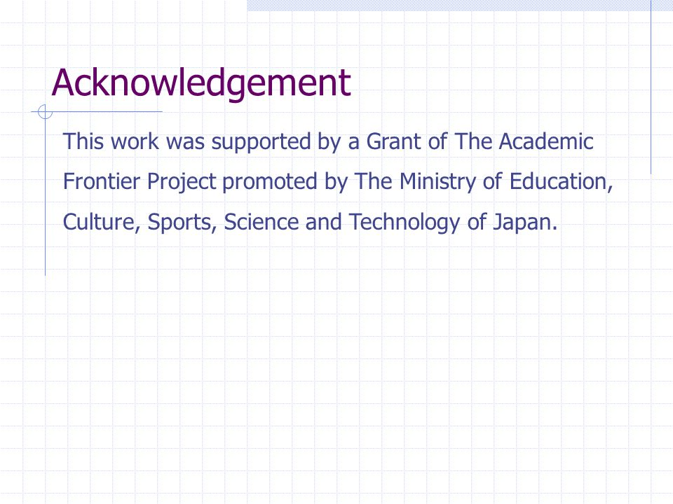 Acknowledgement This work was supported by a Grant of The Academic Frontier Project promoted by The Ministry of Education, Culture, Sports, Science and Technology of Japan.