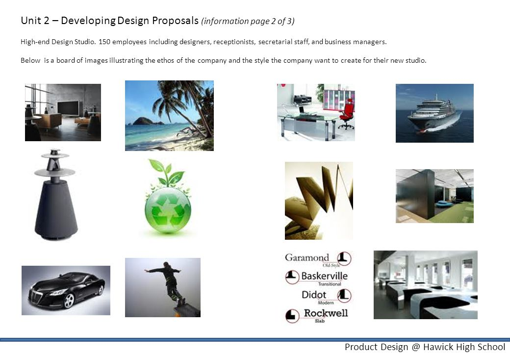 Product Design @ Hawick High School Unit 2 – Developing Design Proposals (information page 2 of 3) High-end Design Studio. 150 employees including des