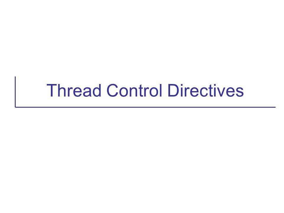 Thread Control Directives